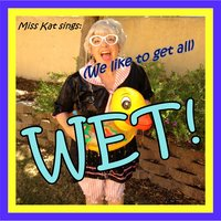 (We Like to Get All) Wet! — Kat Fitzpatrick