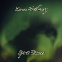 Spirit Dancer — Bruce Hathaway feat. Jehan