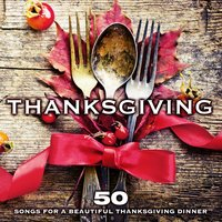 Thanksgiving: 50 Songs for a Beautiful Thanksgiving Dinner — сборник
