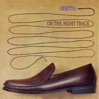 On The Right Track — Odetta
