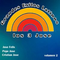 Grandes Exitos Latinos, Vol. 2 — Los Tres Jose