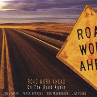 On The Road Again — Road Work Ahead /Magnusson, Mays, Plank, and Sprague