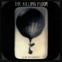 Leap to Safety — The Killing Floor