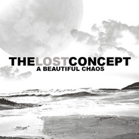 A Beautiful Chaos — The Lost Concept