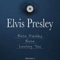 Elvis Presley, Elvis & Loving You — Elvis Presley