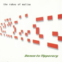 The Rakes of Mallow — Dance To Tipperary