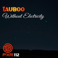 Without Electricity — Tauboo