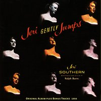 Jeri Gently Jumps — Jeri Southern, Ralph Burns and His Orchestra