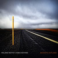 Acoustic Outland — Roland Neffe's Vibes Beyond