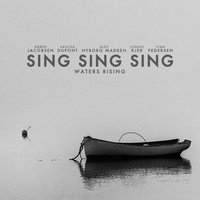 Waters Rising — Sing Sing Sing