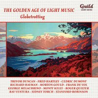 The Golden Age of Light Music: Globetrotting — Frank Devol Orchestra, Gilbert Vinter, Frank Devol, Morton Gould, New Symphony Orchestra