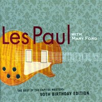 Best Of The Capitol Masters - 90th Birthday Edition — Les Paul, Mary Ford