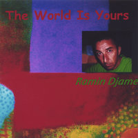The World Is Yours — Ramin Djame