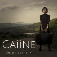 Time to Recuperate — Caiine