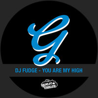 You Are My High — DJ Fudge