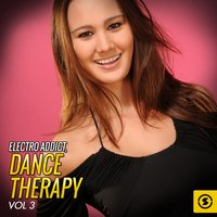Electro Addict: Dance Therapy, Vol. 3 — сборник