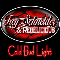 Cold Bud Light — Trey Schneider & Rebelicious