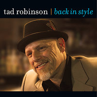 Back In Style — Tad Robinson