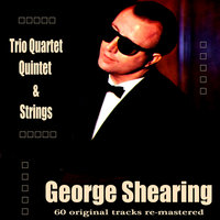 Trio Quartet Quintet and Strings — George Shearing, George Shearing Quintet