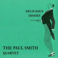 Delicious Dishes — The Paul Smith Quartet, Paul Smith, The Paul Smith Quartet, Paul Smith