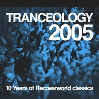 Tranceology 2005 - 10 Years of Recoverworld — Various Artists & Various Artists