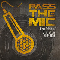 Pass The Mic: The Rise Of Christian Hip-Hop — сборник