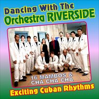 16 Exciting Cuban Rhythms — Orquesta Riverside
