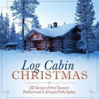 A Log Cabin Christmas — The London Fox Players, The Columba Minstrels