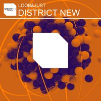 District New — Loob, Just