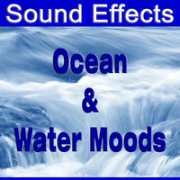 Sound Effects - Ocean And Water Moods — Sound Effects Inc.