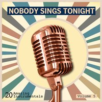 Nobody Sings Tonight: Great Instrumentals Vol. 5 — сборник
