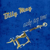 Easily Stop Time — Billy May