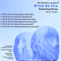 B*tch On Fire (feat. Rican) - EP — The Faceless Project