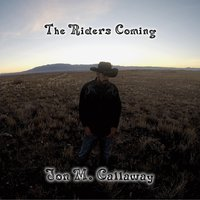 The Riders Coming — Jon M. Callaway