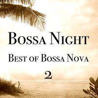 Bossa Night - Best of Bossa Nova 2 — сборник