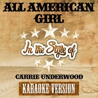 All American Girl (In the Style of Carrie Underwood) - Single — Ameritz Tracks Planet