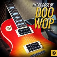 Happy Dose of Doo Wop, Vol. 4 — сборник