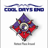 Hottest Place Around — Cool Days End