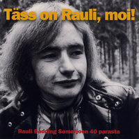 Täss on Rauli, moi! — Rauli Badding Somerjoki