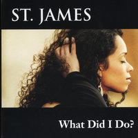 What Did I Do? — St. James