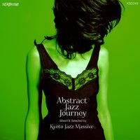 Abstract Jazz Journey: Mixed & Selected by Kyoto Jazz Massive — сборник