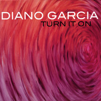 Turn It On — Diano Garcia