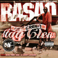 Get Green Stay Clean: Chopped and Screwed — Rasaq