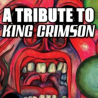 A Tribute To King Crimson — Various Artists - King Crimson Tribute