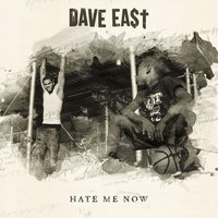 Hate Me Now — Dave East