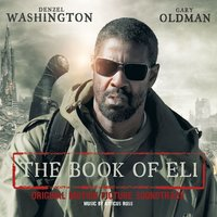 «Книга Илая» — Atticus Ross, The Book Of Eli Original Motion Picture Soundtrack