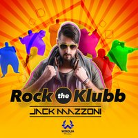 Rock the Klubb — Jack Mazzoni