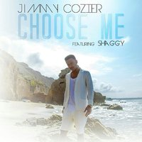 Choose Me (feat. Shaggy) — Shaggy, Jimmy Cozier