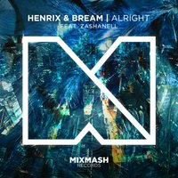 Alright [feat. Zashanell] — Henrix, Bream, Zashanell