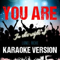 You Are (In the Style of Lionel Richie) - Single — Ameritz Audio Karaoke